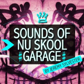 Sounds of Nu Skool Garage